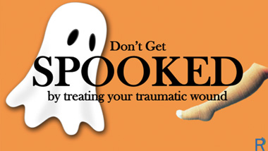 Don't Get Spooked by Treating Your Traumatic Wound