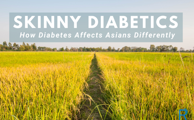 Skinny Diabetics: How Diabetes Affects Asians Differently