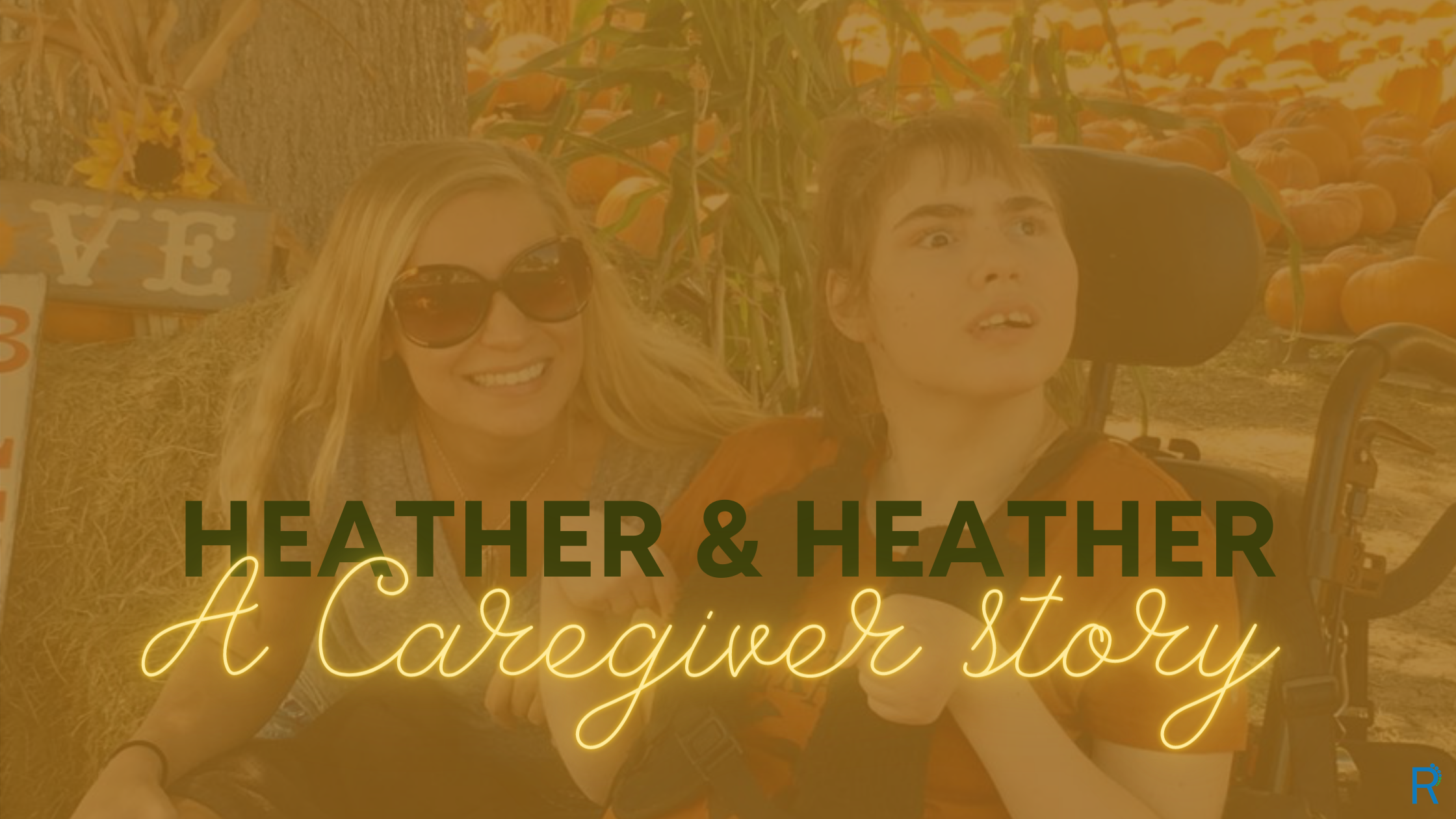 Heather & Heather: A Caregiver Story